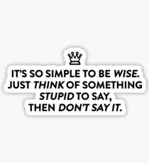 It's Simple To Be Wise Sticker