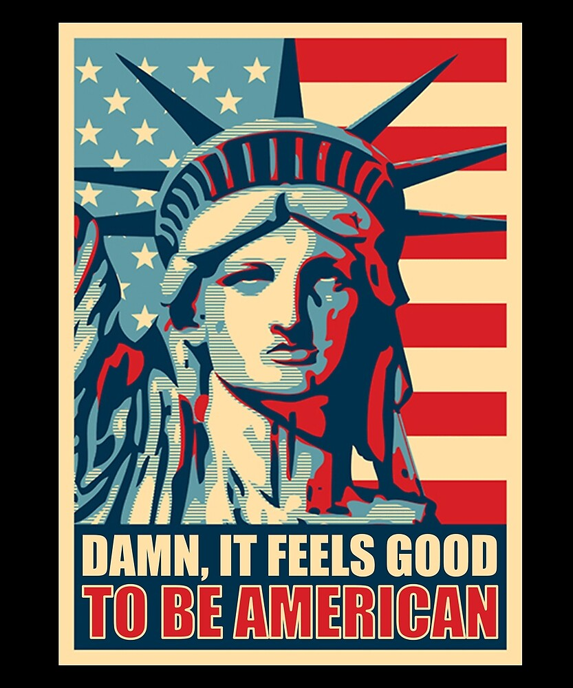 It Feels Good To Be American Independence Day T Shirt by sondinh