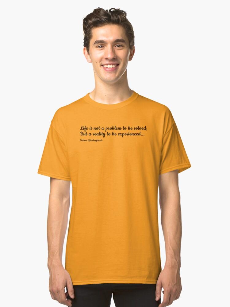 Soren Kierkegaard Quote Classic T-Shirt Front