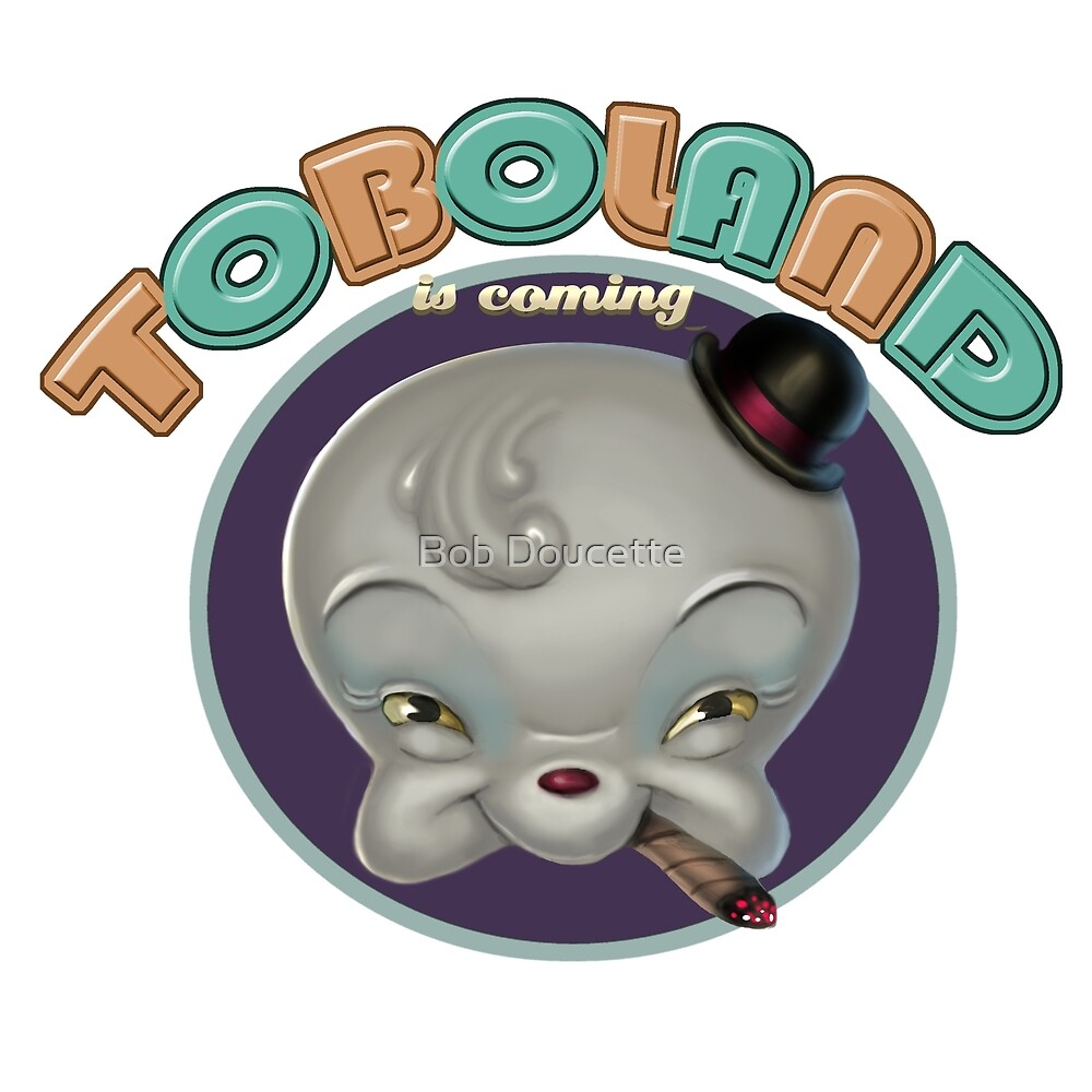 TOBOLAND graphic for BOB by Bob Doucette