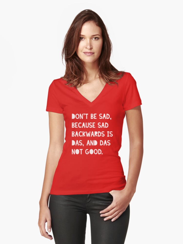 Don't be sad. Women's Fitted V-Neck T-Shirt Front