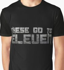 These Go To Eleven Spinal Tap Funny Quote Movie Humor Music Comedy Parody Graphic T-Shirt
