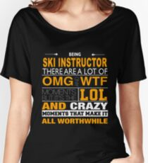 SKI INSTRUCTOR LOL AND WTF Women's Relaxed Fit T-Shirt