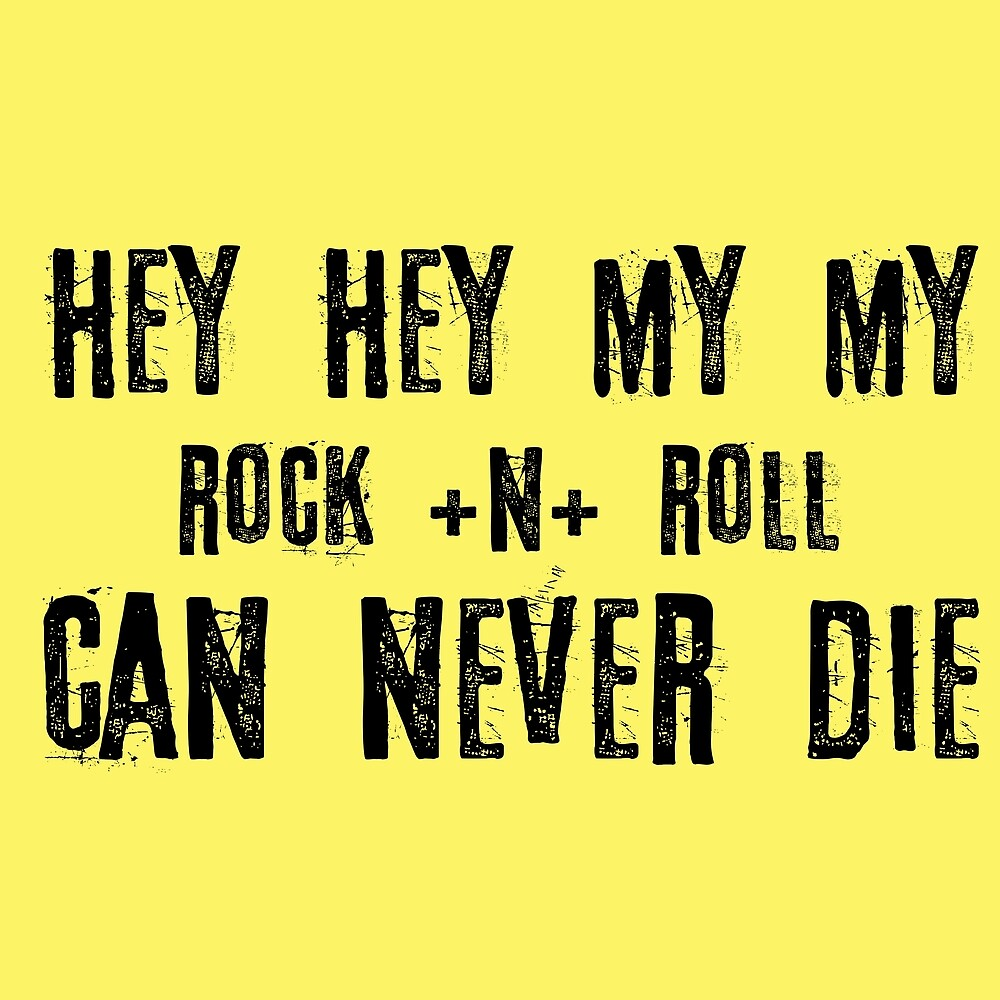 Hey Hey My My Rock Lyrics Quote Music Neil Young Inspirational by Sid3walkArt2