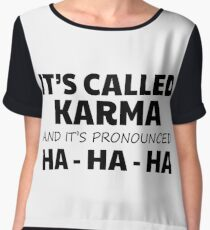 Karma Funny Cute Quote Joke Humor Comedy Gift Lettering Chiffon Top