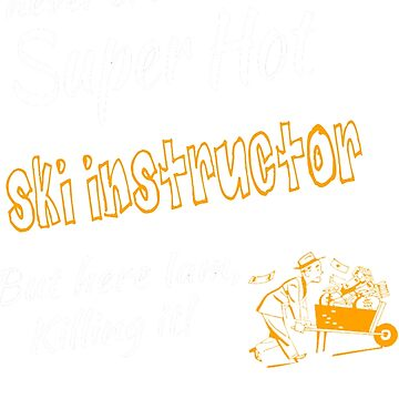 SKI INSTRUCTOR SUPER HOT by andersonfry