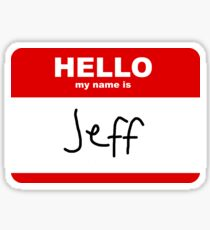 Hello my name is Jeff Sticker