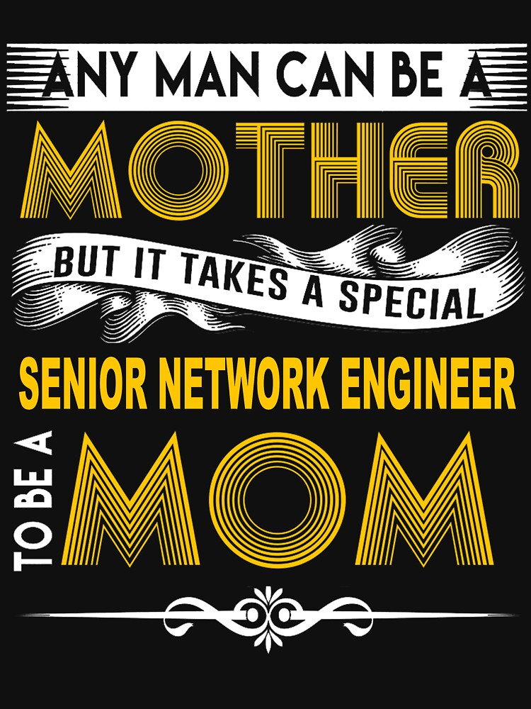 SENIOR NETWORK ENGINEER MOTHER by thomasride