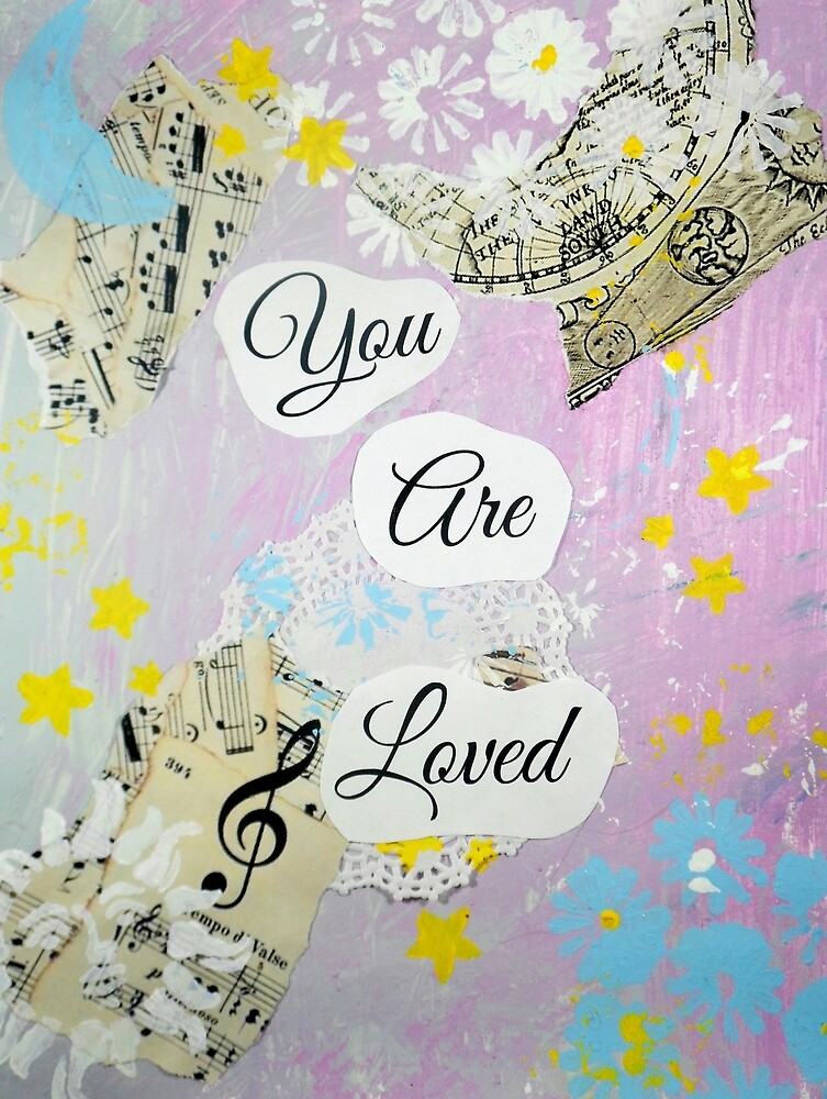 You Are Loved with Music by Vallee Rose