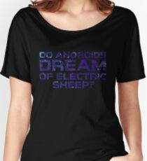 Do Androids Dream Of Electric Sheep Cyberpunk Cool Sci Fi Quote Philip K. Dick Women's Relaxed Fit T-Shirt