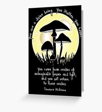 Mushrooms in Moonlight ~ Terrence McKenna Quote Greeting Card