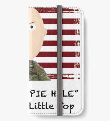 """Shut your pie hole!""- Little Top iPhone Wallet"
