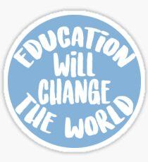 Education Will Change The World Sticker