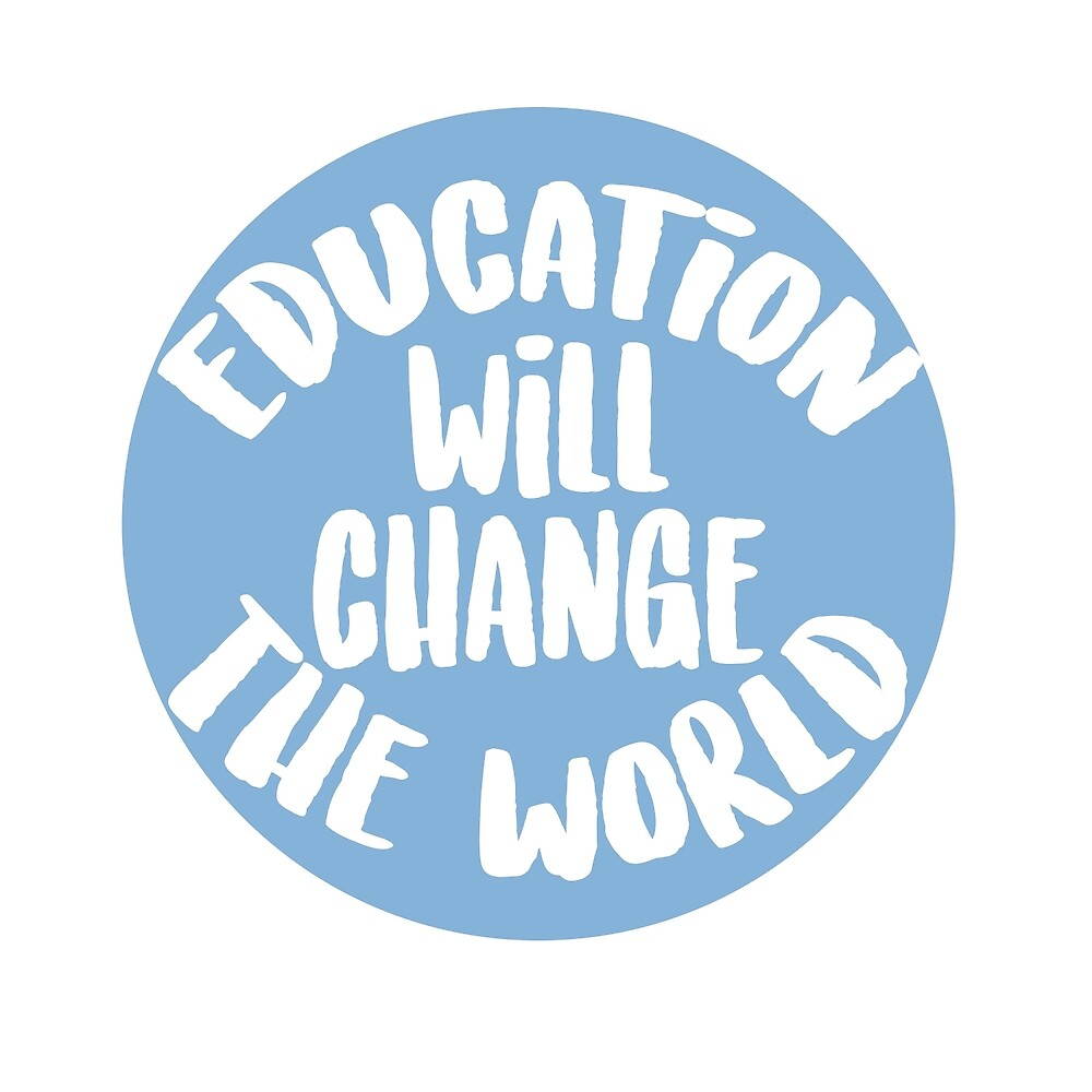 Education Will Change The World by art-foreveryone