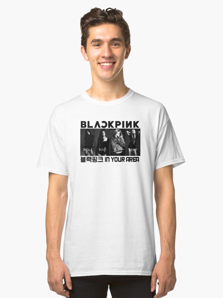 BLACKPINK 블랙핑크 - B/W BlackPink In Your Area Classic T-Shirt Front