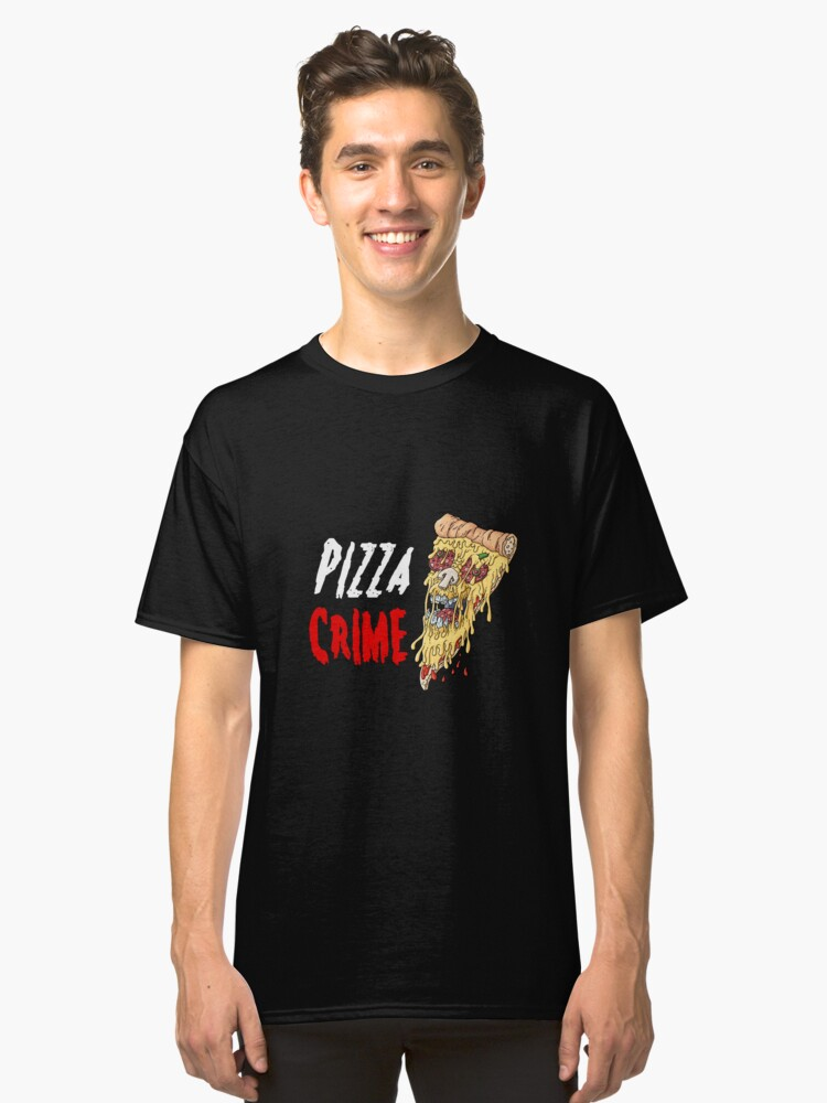 Pizza Crime Classic T-Shirt Front