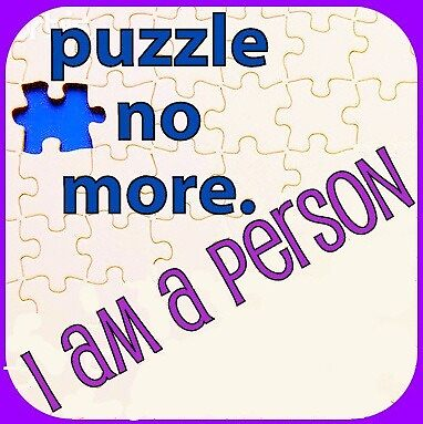 Puzzle No More - I am a person by gerritaylor