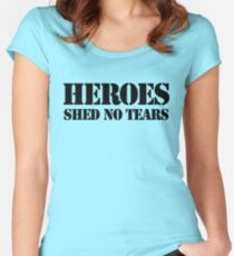 Hero Shed No Tears Women's Fitted Scoop T-Shirt