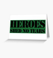 Hero Shed No Tears Greeting Card