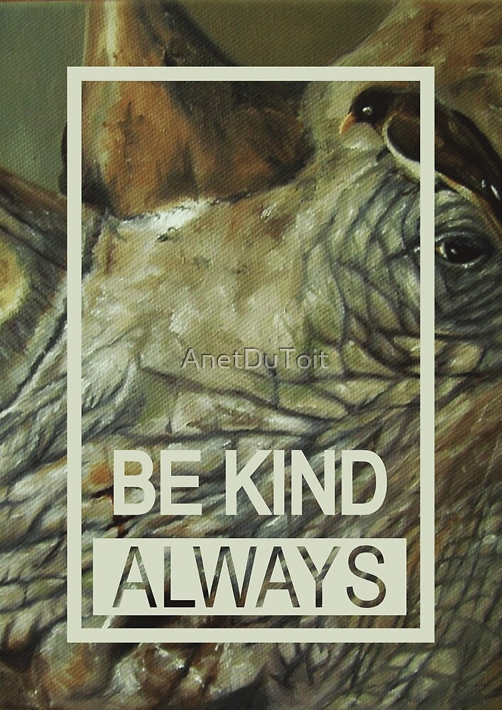 Be kind - Always by AnetDuToit