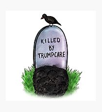 Killed by Trumpcare Photographic Print