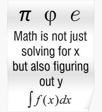 Math Is Not Just Solving For X, But Figuring Out Y Poster