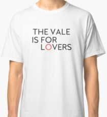The Vale is for Lovers Classic T-Shirt