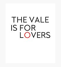 The Vale is for Lovers Photographic Print