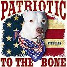 Pitbulls, Patriotic to the Bone by Beverlytazangel