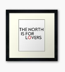 The North is for Lovers Framed Print