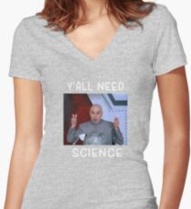 Yall Need Science Women's Fitted V-Neck T-Shirt