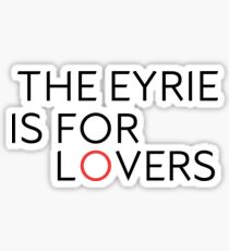 The Eyrie is for Lovers Sticker