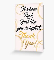 It's Been Real... Thank you Greeting Card