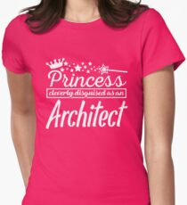 Princess cleverly disguised as an Architect Women's Fitted T-Shirt