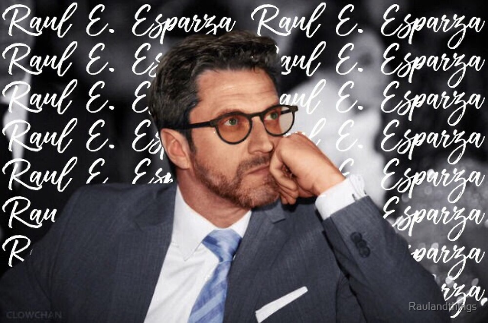 Raul E. Esparza by Raulandthings