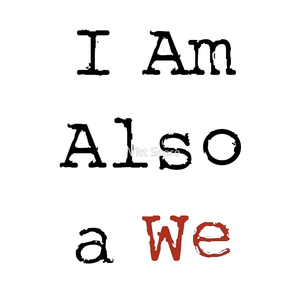 I Am Also a We (Crimson) by Vitt Store