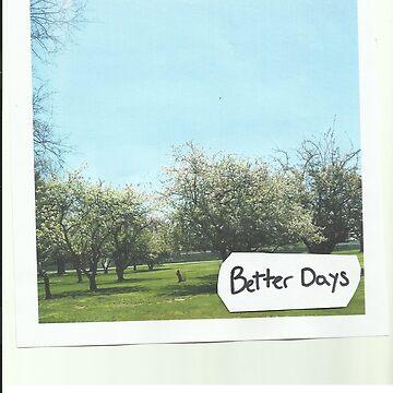 Better Days by tgurgurich
