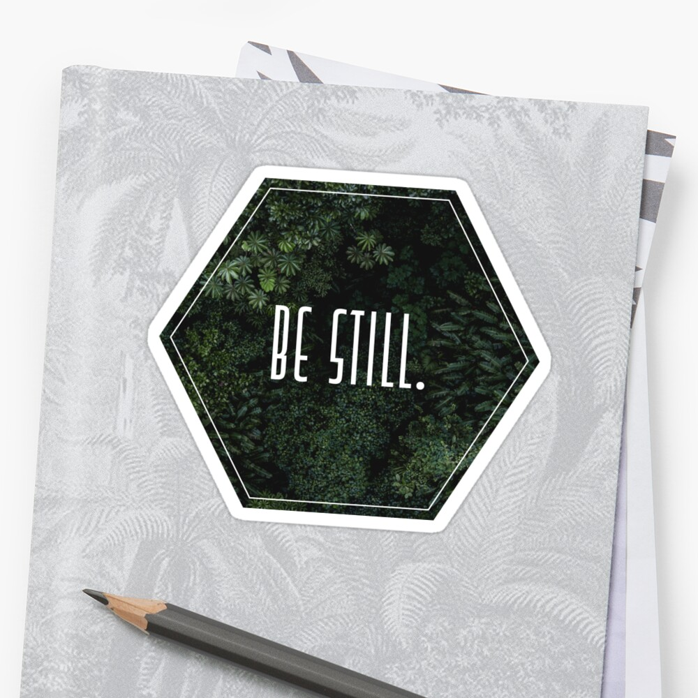 Be Still. by tessaperry