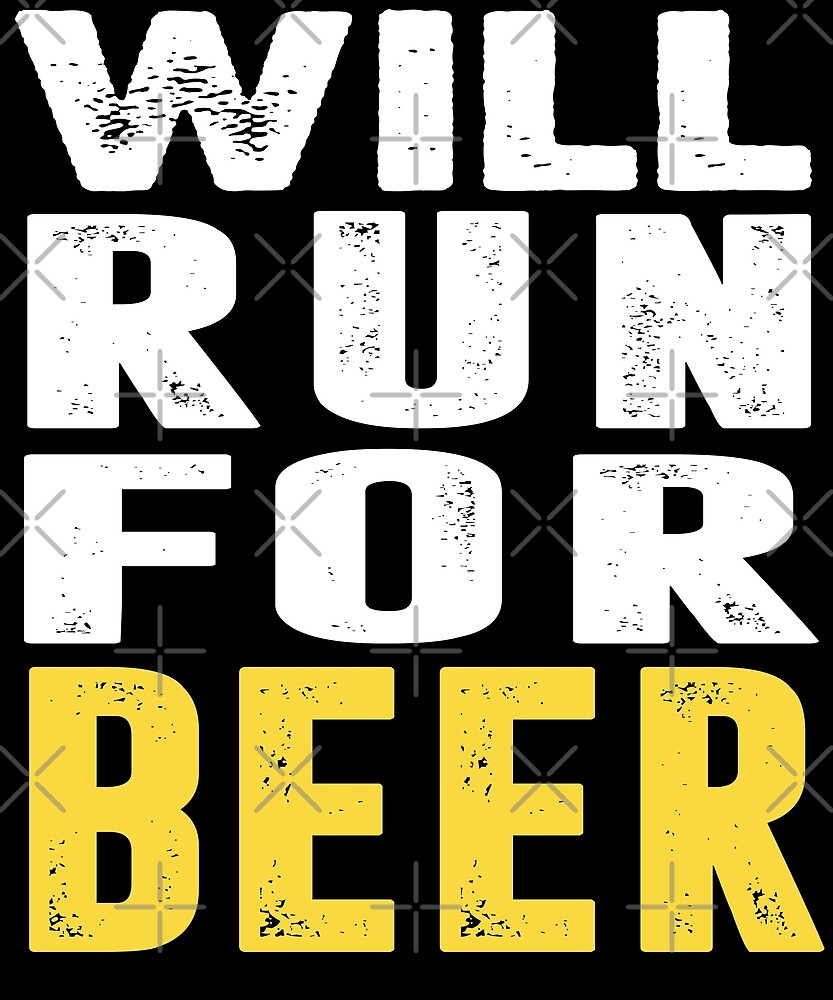 Will Run For Beer T-Shirt by Kimcf
