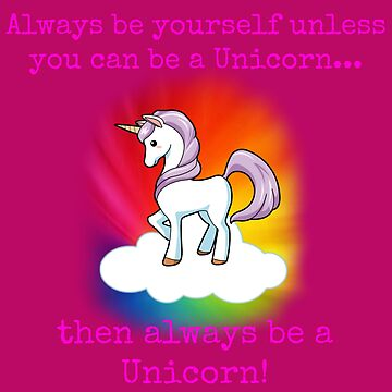 Be A Unicorn by Frandom