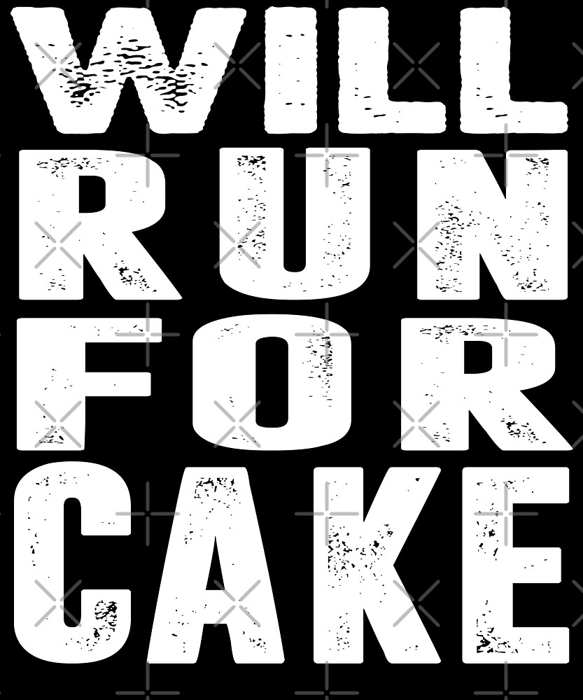 Will Run For Cake T-Shirt by Kimcf
