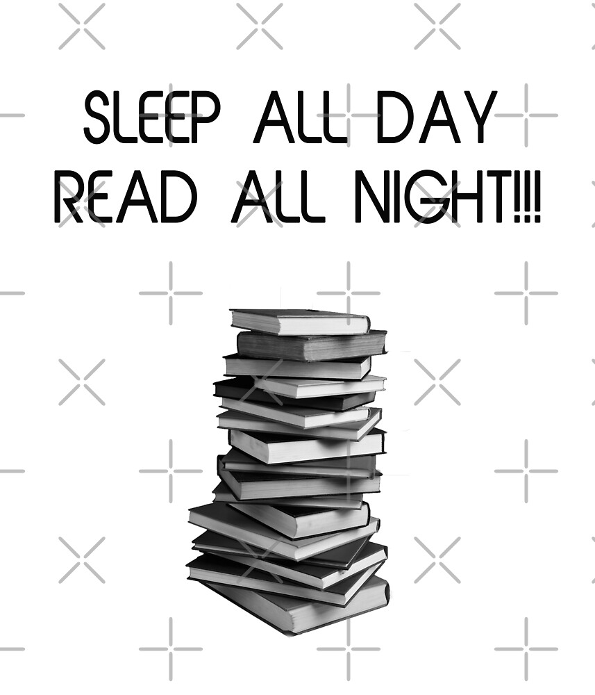Sleep All Day Read All Night by MicheleNicole