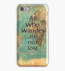All who wander are not lost. Except for me... iPhone Case/Skin