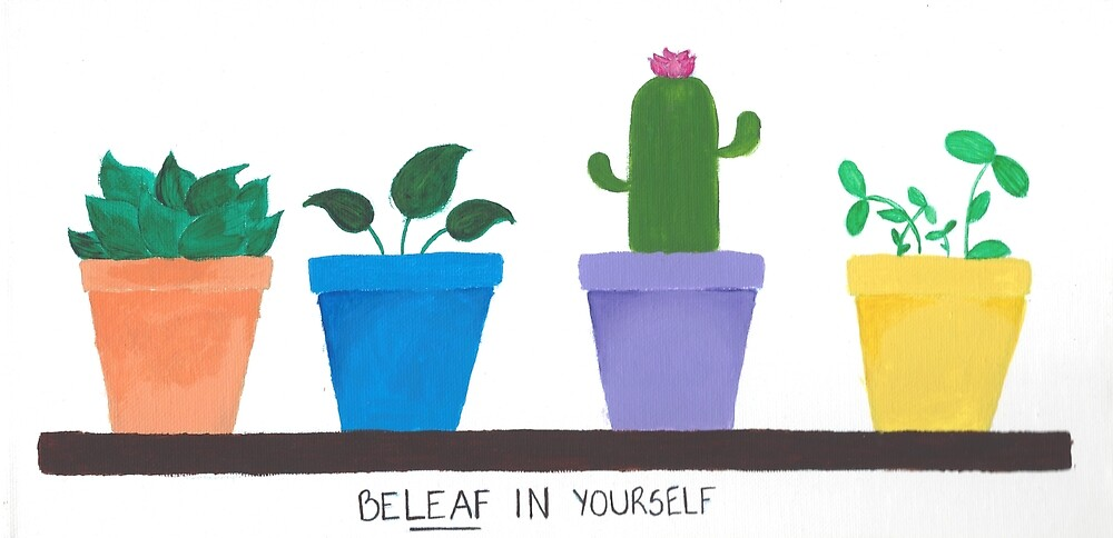 BeLEAF In Yourself by DarlinKatDesign