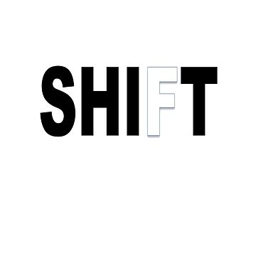 Shift T-shirt message by Erme