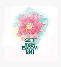 Get your bloom on Photographic Print