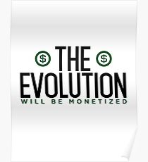 The Evolution Will Be Monetized Poster
