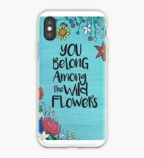 Du gehörst zu den wilden Blumen iPhone-Hülle & Cover