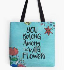 Du gehörst zu den wilden Blumen Tote Bag