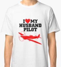 I Love My Husband Pilot Classic T Shirt